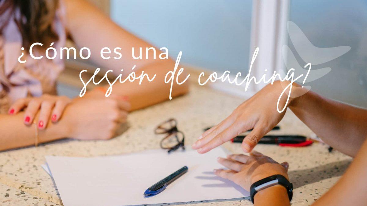 Te cuento en qué consiste una sesión de coaching, cuáles son los procesos a desarrollar y qué objetivo perseguimos en ella...