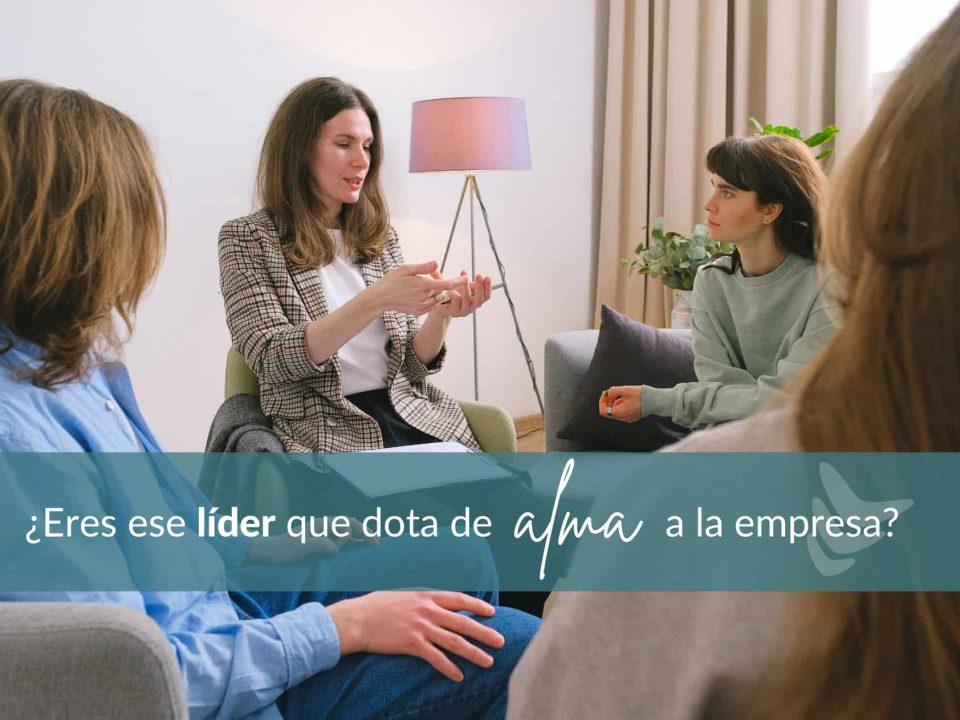 ¿Eres ese líder que dota de alma a su empresa? ¿El que inyecta una buena dosis de humanidad en cada conversación y motiva a sus empleados?
