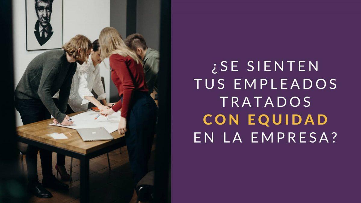 Hablamos de motivación laboral y de teoría de equidad en el trabajo, dos temas que pueden ayudarte a entender la bajada de rendimiento de tu personal.