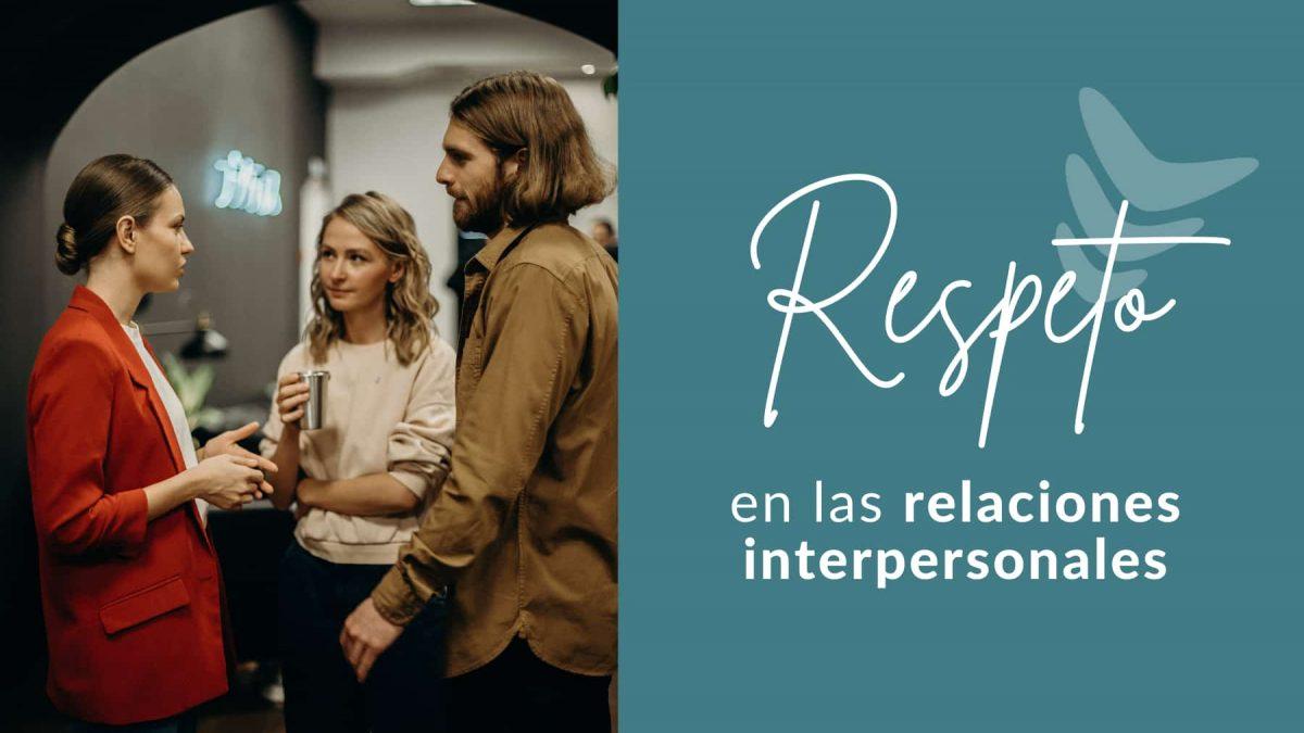 Hablamos de qué es el respeto en las relaciones interpersonales, cómo hacernos respetar y cómo hacer al otro sentirse respetado.